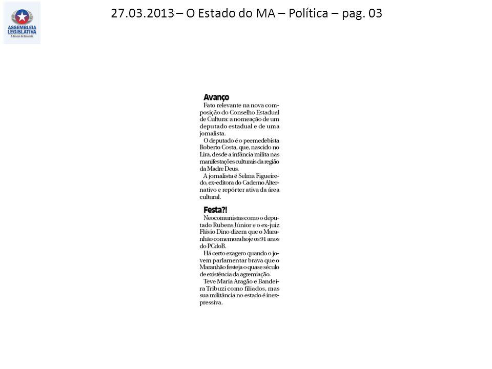 27.03.2013 – O Estado do MA – Cidades – pag. 03