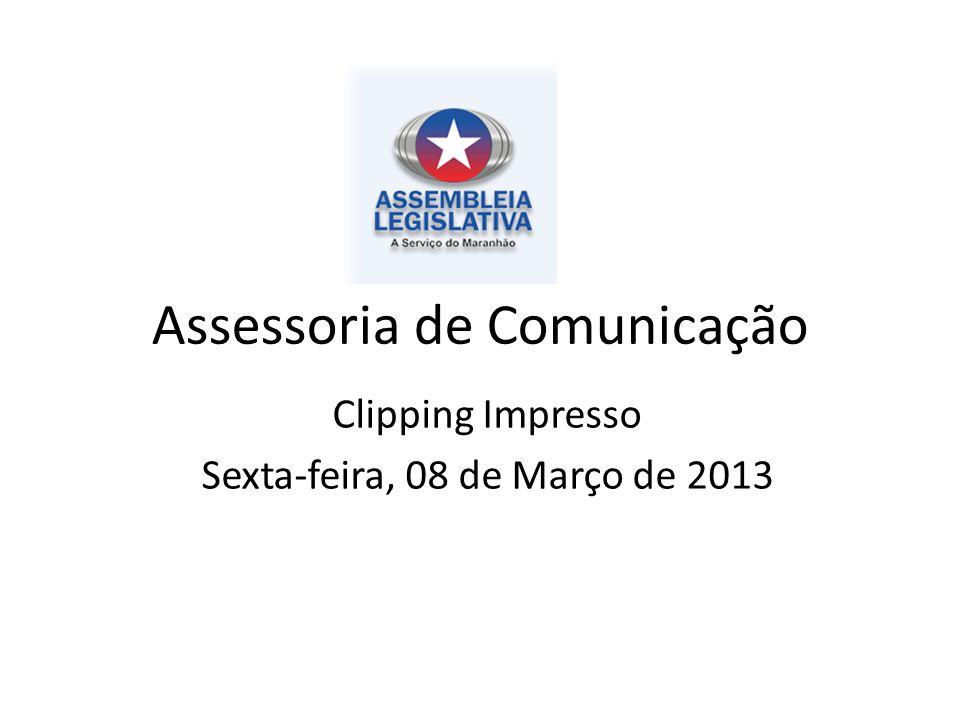 Assessoria de Comunicação Clipping Impresso Sexta-feira, 08 de Março de 2013