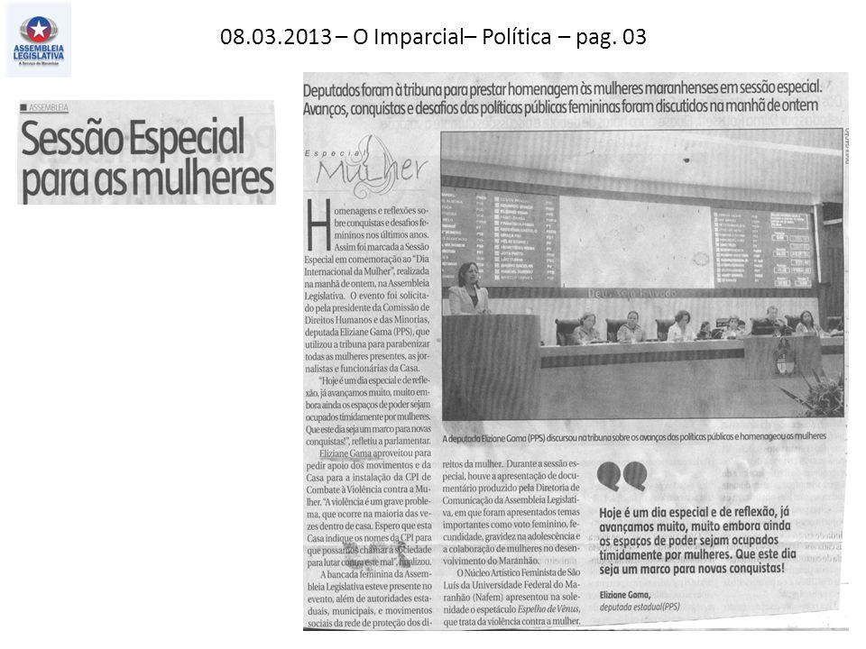 08.03.2013 – O Imparcial– Política – pag. 03