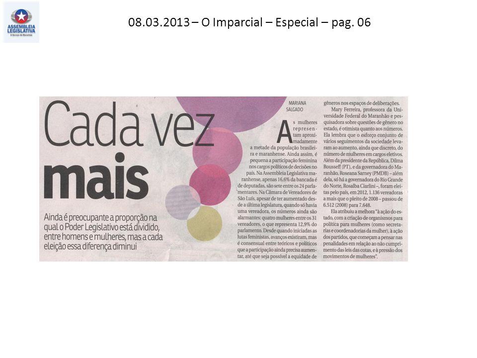 08.03.2013 – O Imparcial – Especial – pag. 06