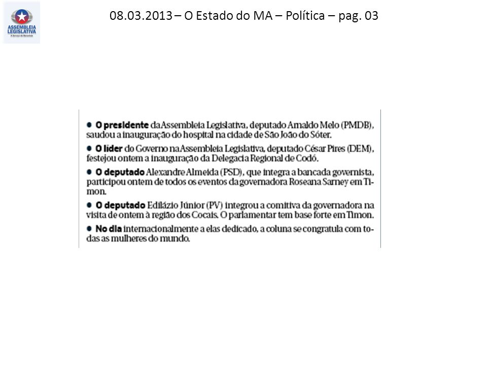 08.03.2013 – O Estado do MA – Política – pag. 03