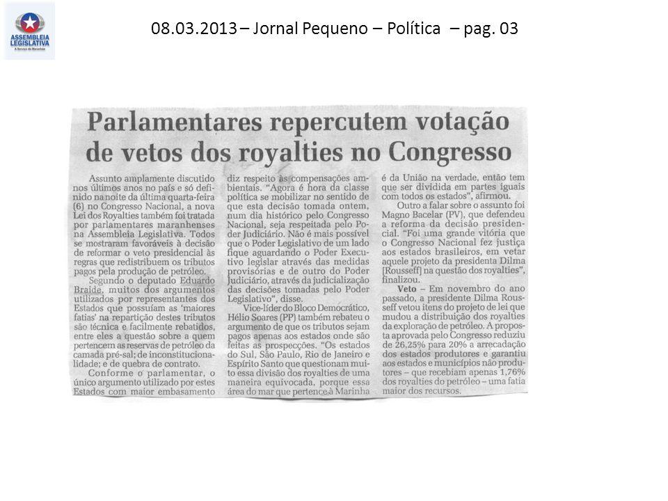 08.03.2013 – Jornal Pequeno – Política – pag. 03