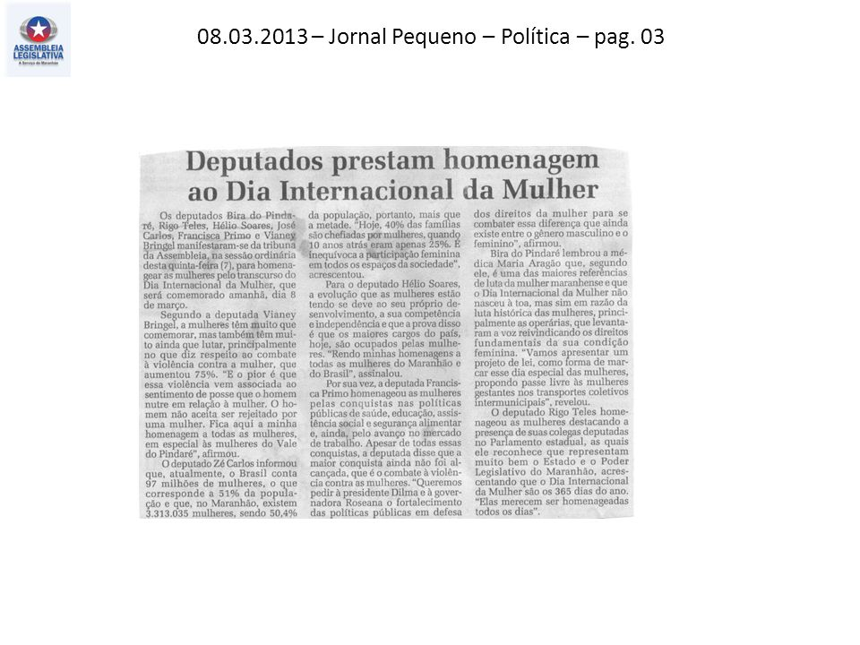 08.03.2013 – O Estado do MA– Política – pag.06 O Imparcial – Impar – pag.