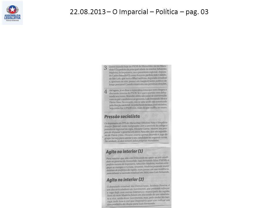 22.08.2013 – O Imparcial – Política – pag. 03