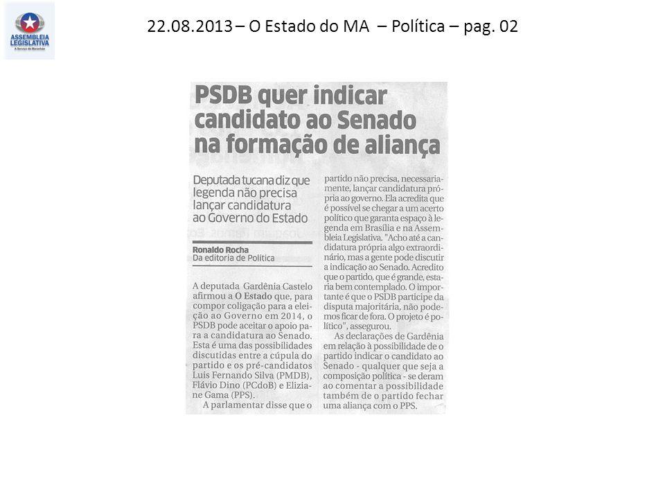 22.08.2013 – O Estado do MA – Política – pag. 02