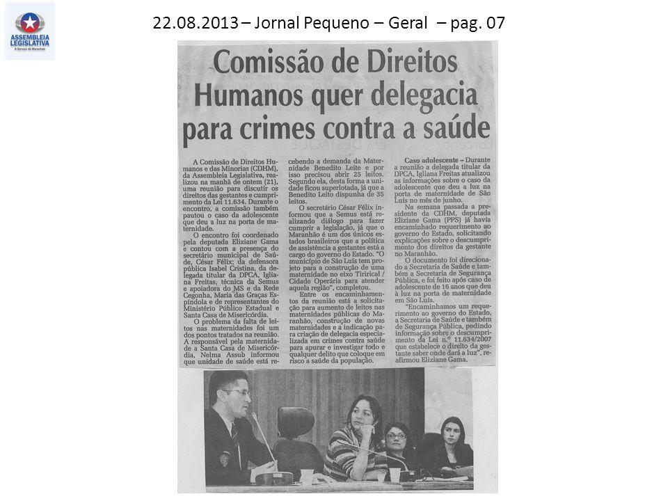 22.08.2013 – Jornal Pequeno – Geral – pag. 07