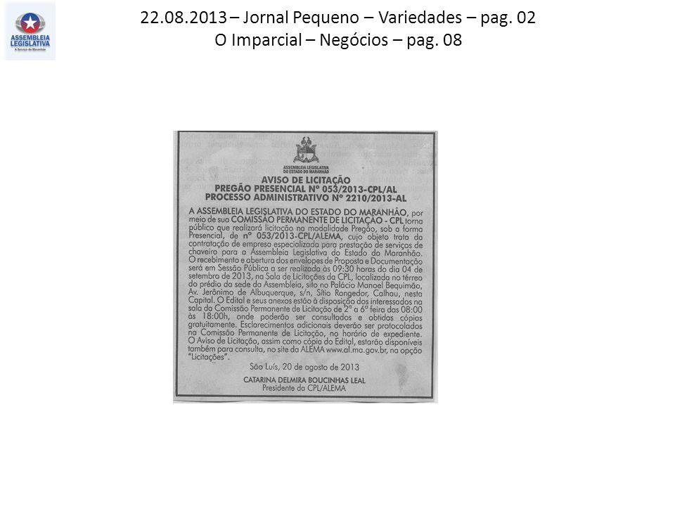 22.08.2013 – Jornal Pequeno – Variedades – pag. 02 O Imparcial – Negócios – pag. 08