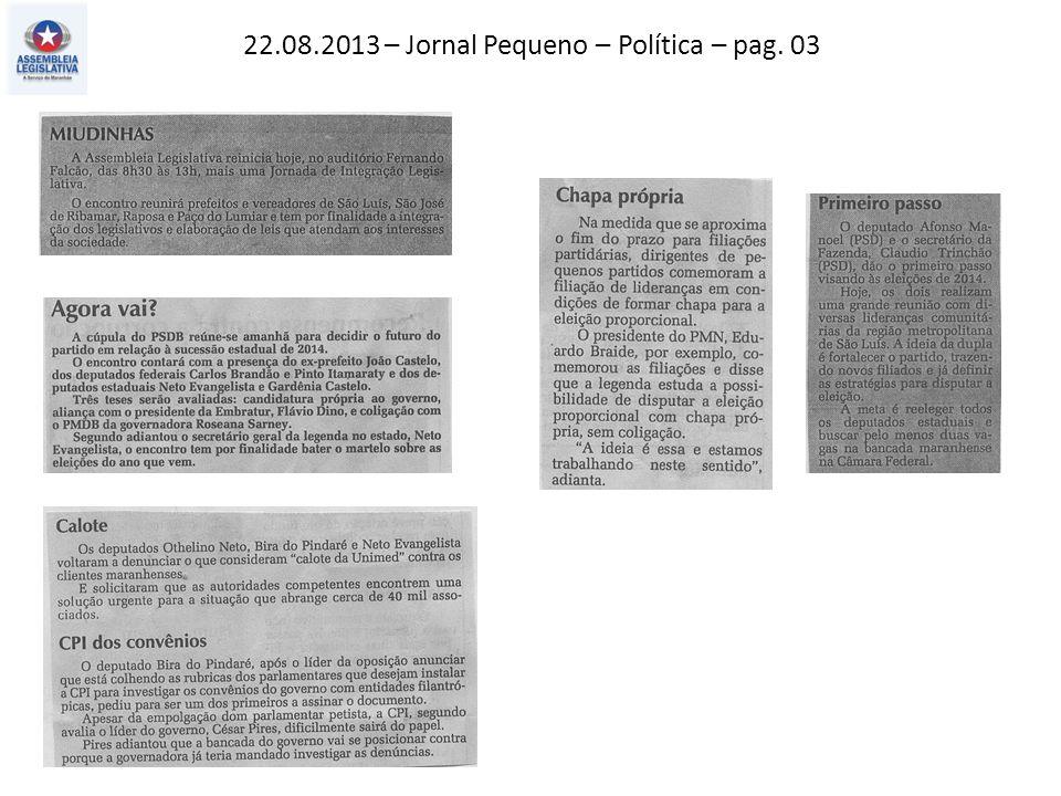 22.08.2013 – Jornal Pequeno – Política – pag. 03