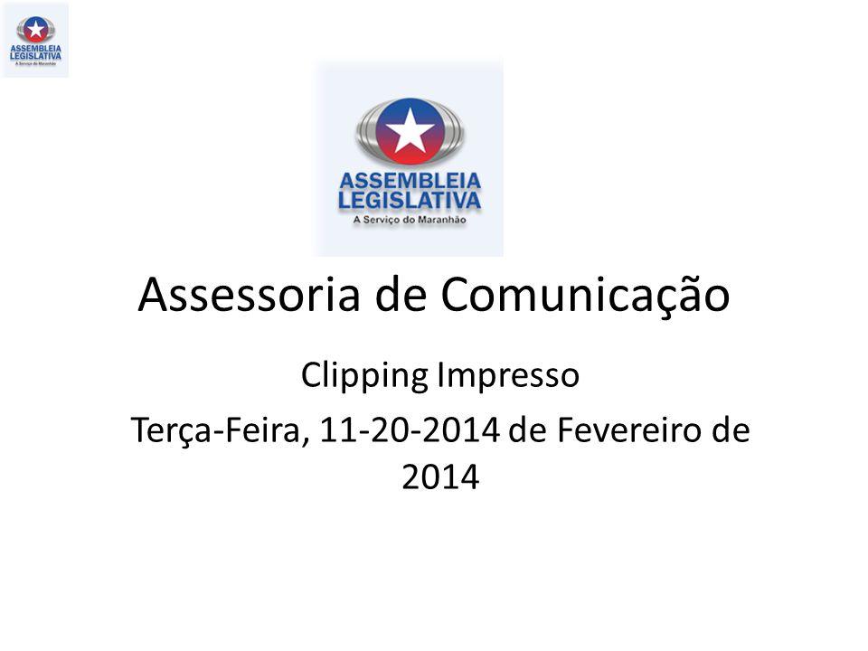 Assessoria de Comunicação Clipping Impresso Terça-Feira, 11-20-2014 de Fevereiro de 2014