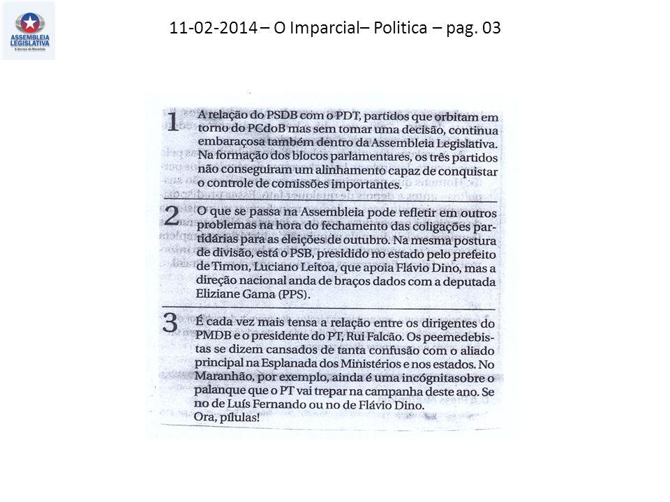 11-02-2014 – O Imparcial– Politica – pag. 03