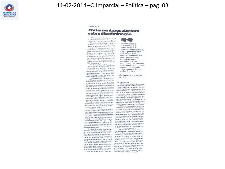 11-02-2014 –O Imparcial – Politica – pag. 03