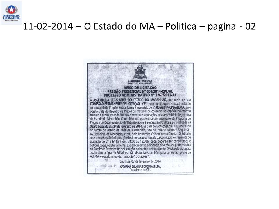11-02-2014 – O Estado do MA – Politica – pagina - 02