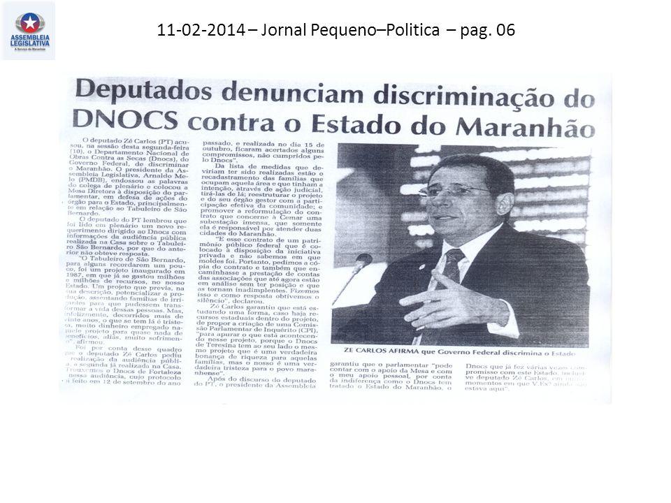 11-02-2014 – Jornal Pequeno–Politica – pag. 06
