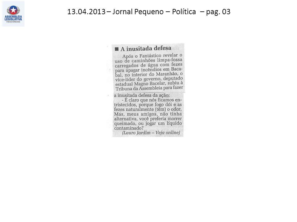 13.04.2013 – Jornal Pequeno – Política – pag. 03