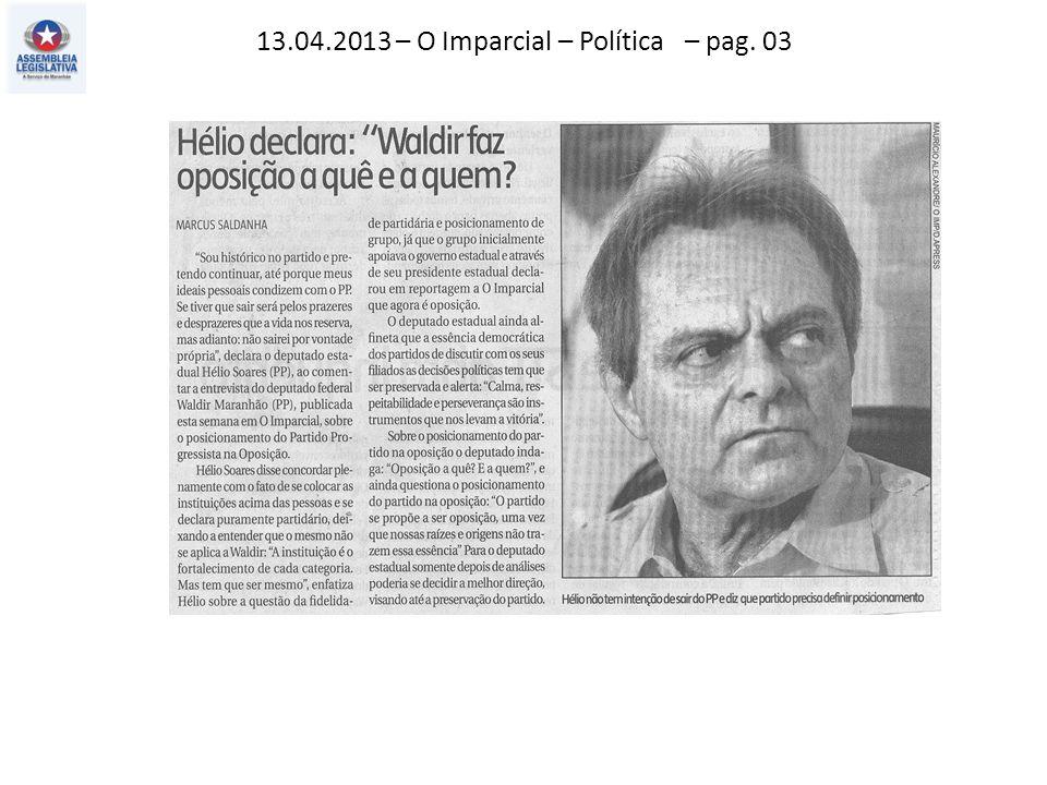 13.04.2013 – O Imparcial – Política – pag. 03