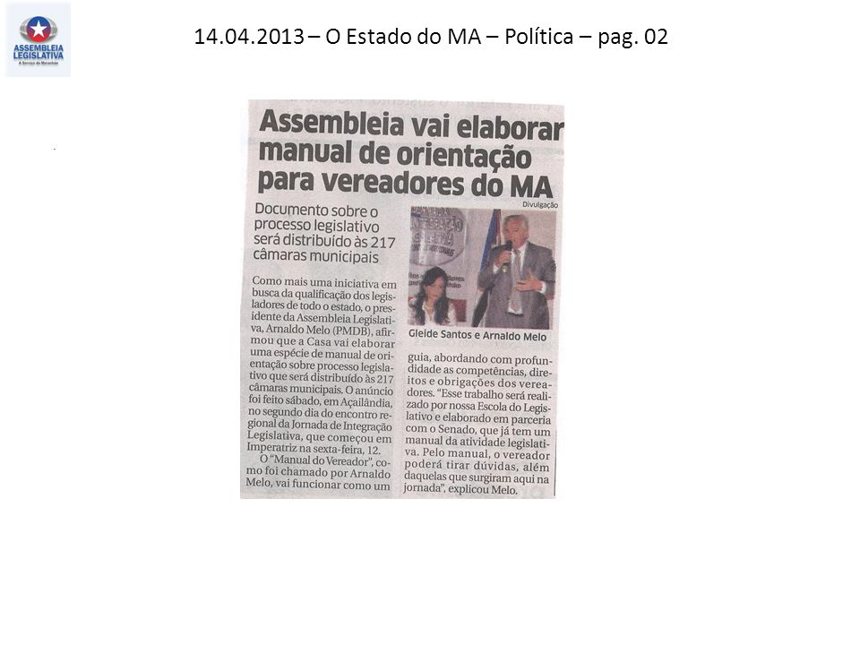 15.04.2013 – O Estado do MA – Política – pag. 03.