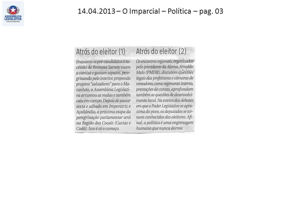 14.04.2013 – O Imparcial – Política – pag. 03