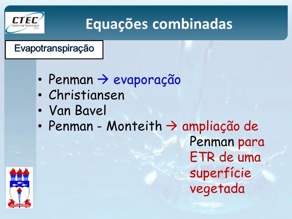 Equações combinadas Penman evaporação Christiansen Van Bavel Penman - Monteith ampliação de Penman para ETR de uma superfície vegetada