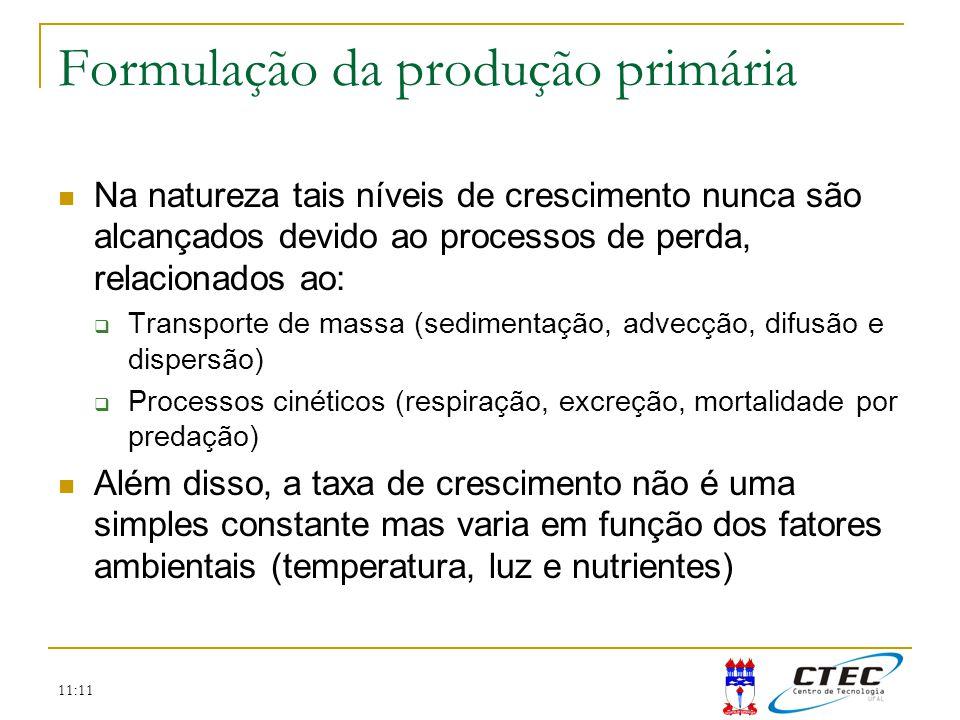 11:11 Formulação da produção primária Na natureza tais níveis de crescimento nunca são alcançados devido ao processos de perda, relacionados ao: Trans