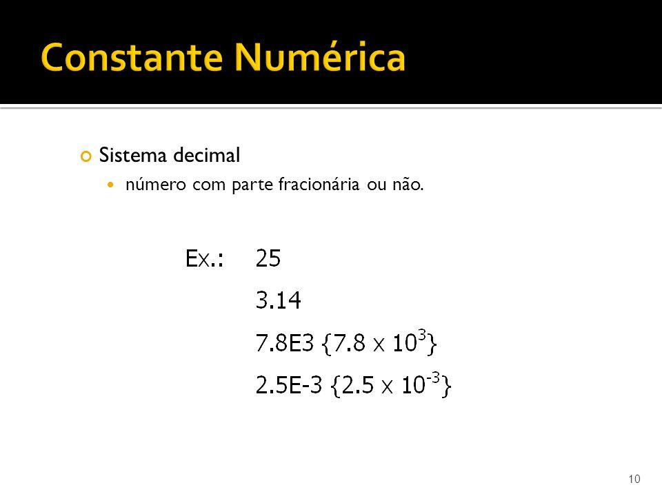 10 Sistema decimal número com parte fracionária ou não.