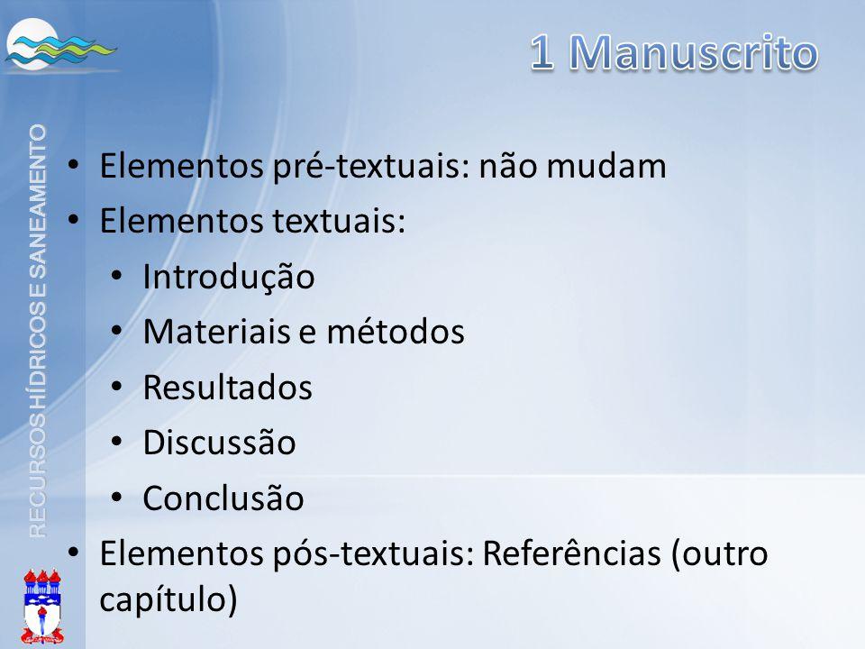 RECURSOS HÍDRICOS E SANEAMENTO Elementos pré-textuais: não mudam Elementos textuais: Introdução Materiais e métodos Resultados Discussão Conclusão Ele