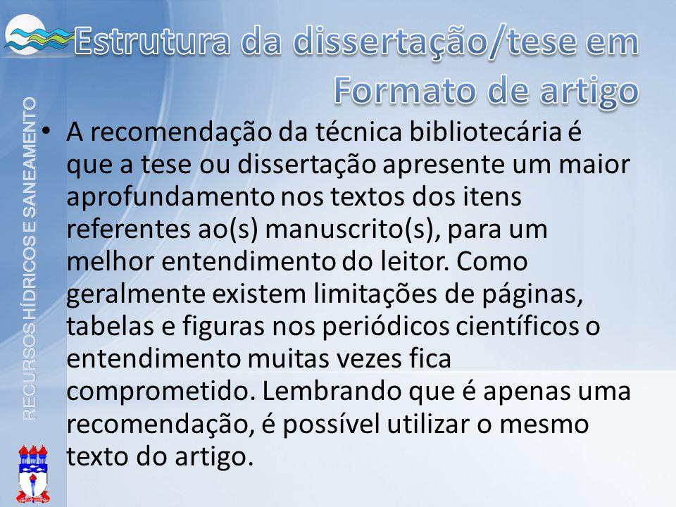 RECURSOS HÍDRICOS E SANEAMENTO A recomendação da técnica bibliotecária é que a tese ou dissertação apresente um maior aprofundamento nos textos dos it