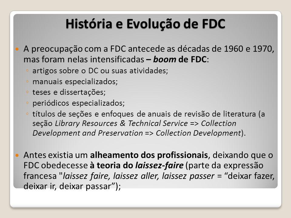 A preocupação com a FDC antecede as décadas de 1960 e 1970, mas foram nelas intensificadas – boom de FDC: artigos sobre o DC ou suas atividades; manua