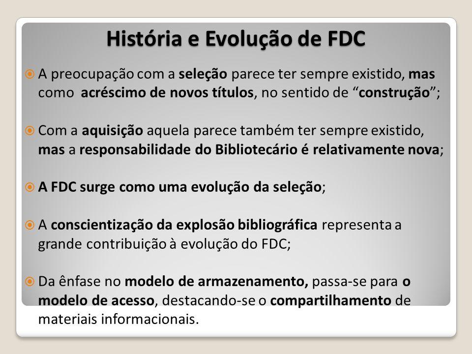 Modelos Teóricos da FDC Modelo hierárquico de Hendrik Edelman: Nível 1 - Desenvolvimento de coleções: planejamento; Nível 2 – Seleção: tomada de decisão; Nível 3 – Aquisição: implementação das decisões.
