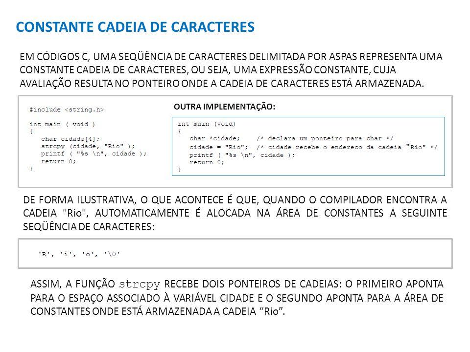 CONSTANTE CADEIA DE CARACTERES EM CÓDIGOS C, UMA SEQÜÊNCIA DE CARACTERES DELIMITADA POR ASPAS REPRESENTA UMA CONSTANTE CADEIA DE CARACTERES, OU SEJA, UMA EXPRESSÃO CONSTANTE, CUJA AVALIAÇÃO RESULTA NO PONTEIRO ONDE A CADEIA DE CARACTERES ESTÁ ARMAZENADA.
