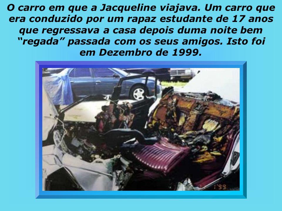 O carro em que a Jacqueline viajava.