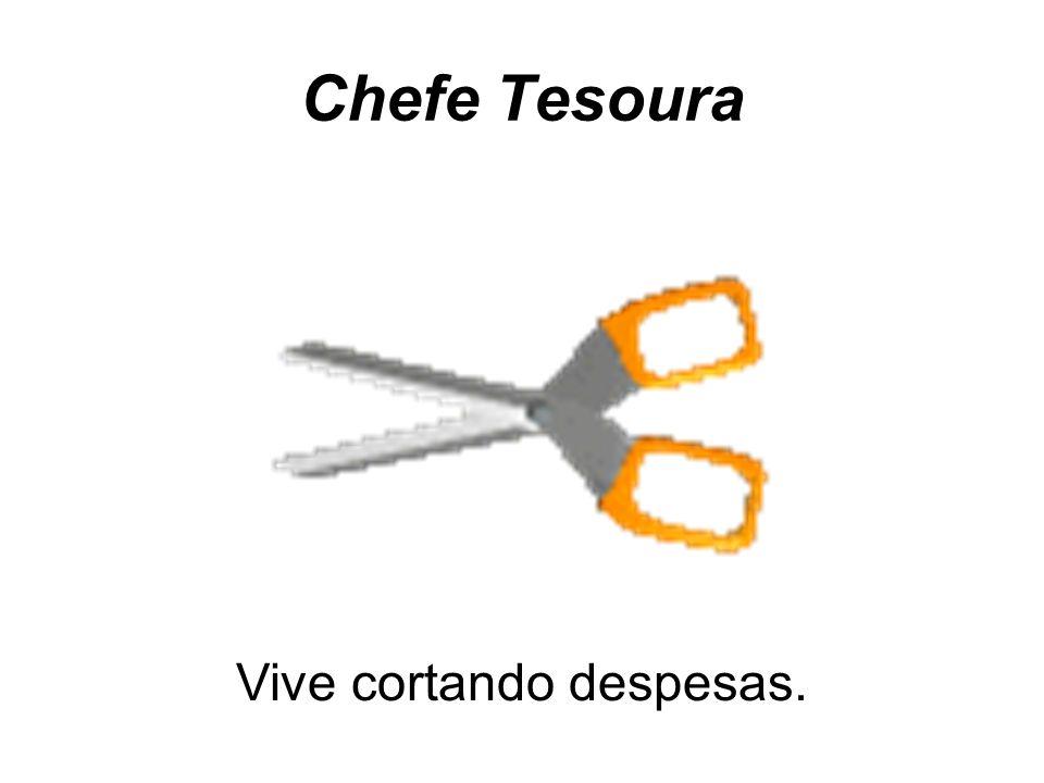 Chefe Tesoura Vive cortando despesas.