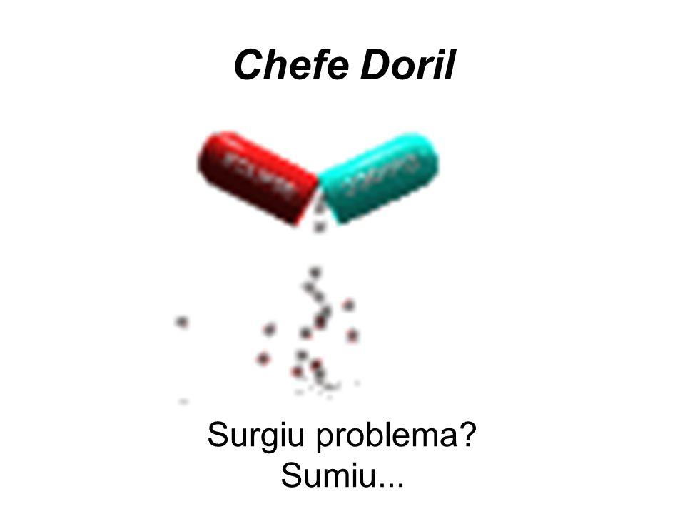 Chefe Doril Surgiu problema? Sumiu...