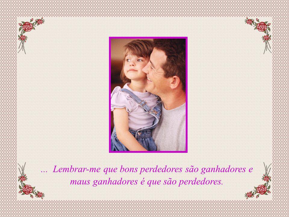 Slide feito por Luana Rodrigues, em 05.08.03. Luannarj@uol.com.br... Ter cultivado meu senso de humor, e me ensinado a saber perder com um sorriso (me