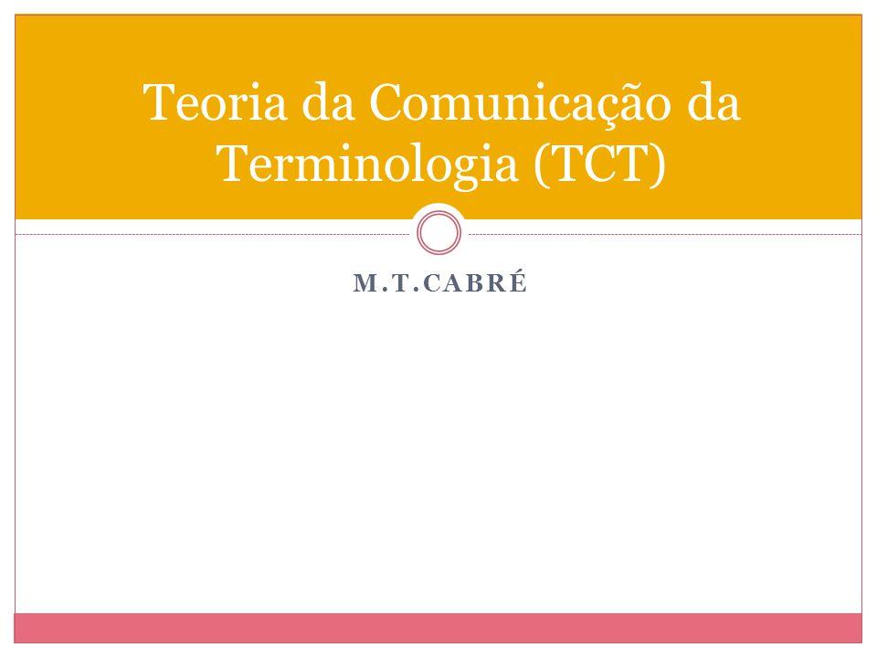 M.T.CABRÉ Teoria da Comunicação da Terminologia (TCT)