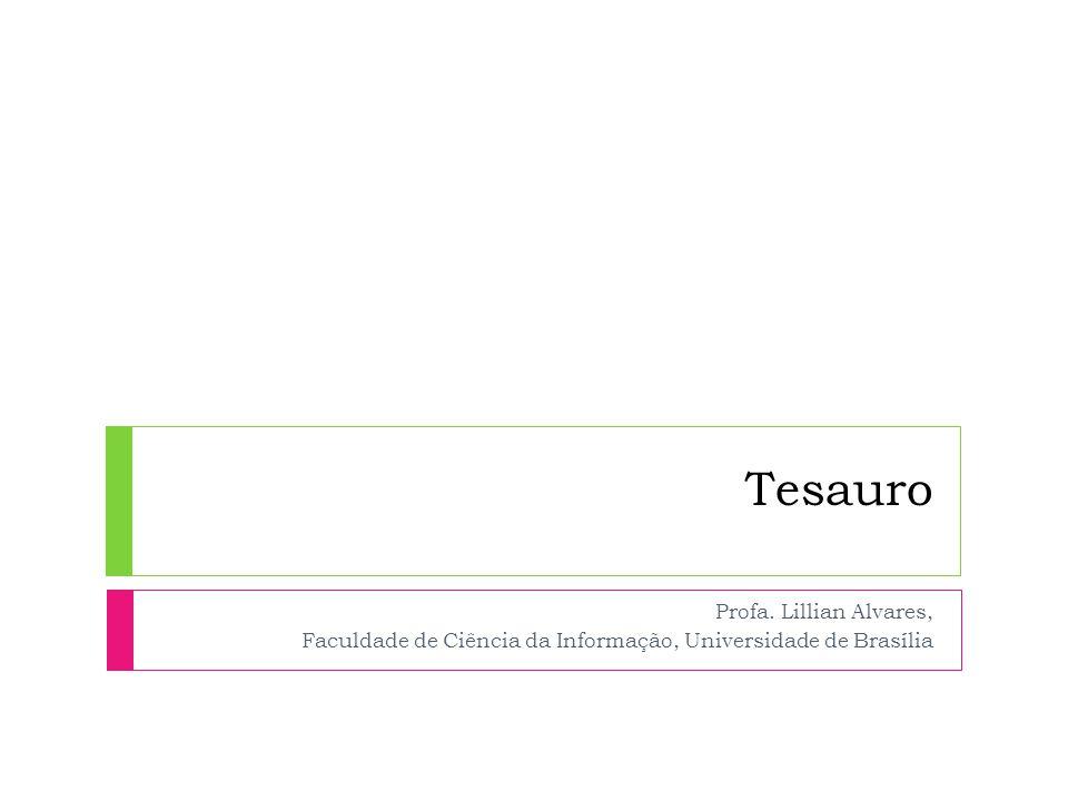 Tesauro Profa. Lillian Alvares, Faculdade de Ciência da Informação, Universidade de Brasília
