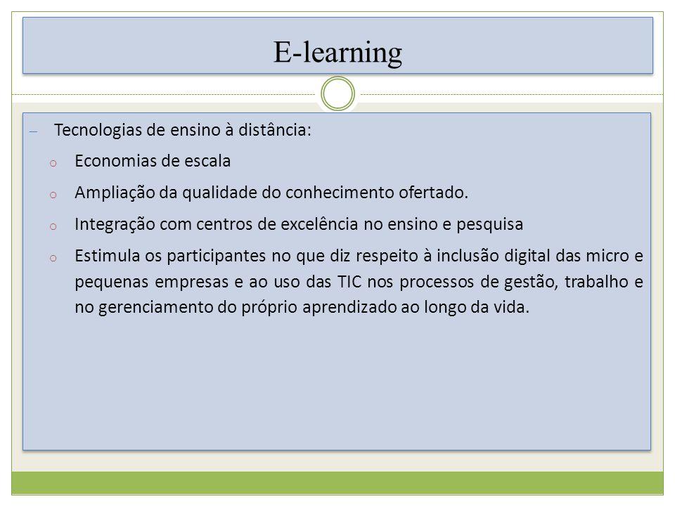 E-learning T ecnologias de ensino à distância: o Economias de escala o Ampliação da qualidade do conhecimento ofertado.