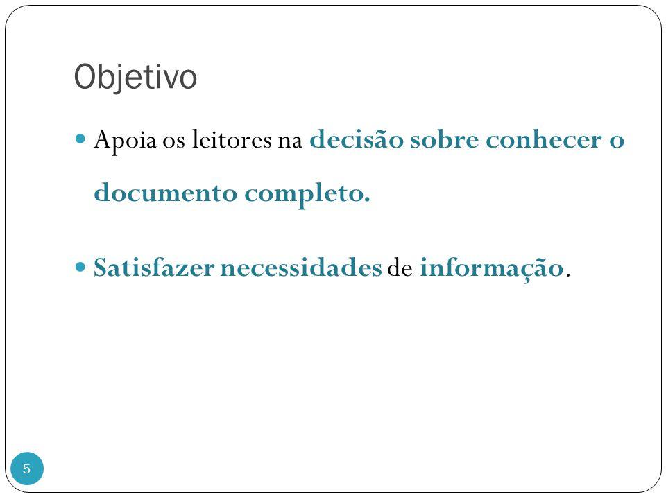 Objetivo 5 Apoia os leitores na decisão sobre conhecer o documento completo. Satisfazer necessidades de informação.