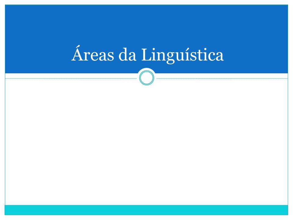 Áreas da Linguística