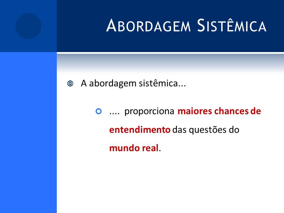 A BORDAGEM S ISTÊMICA A abordagem sistêmica.......