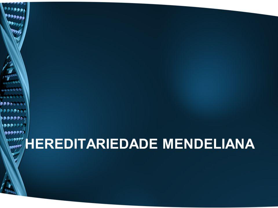 HEREDITARIEDADE MENDELIANA