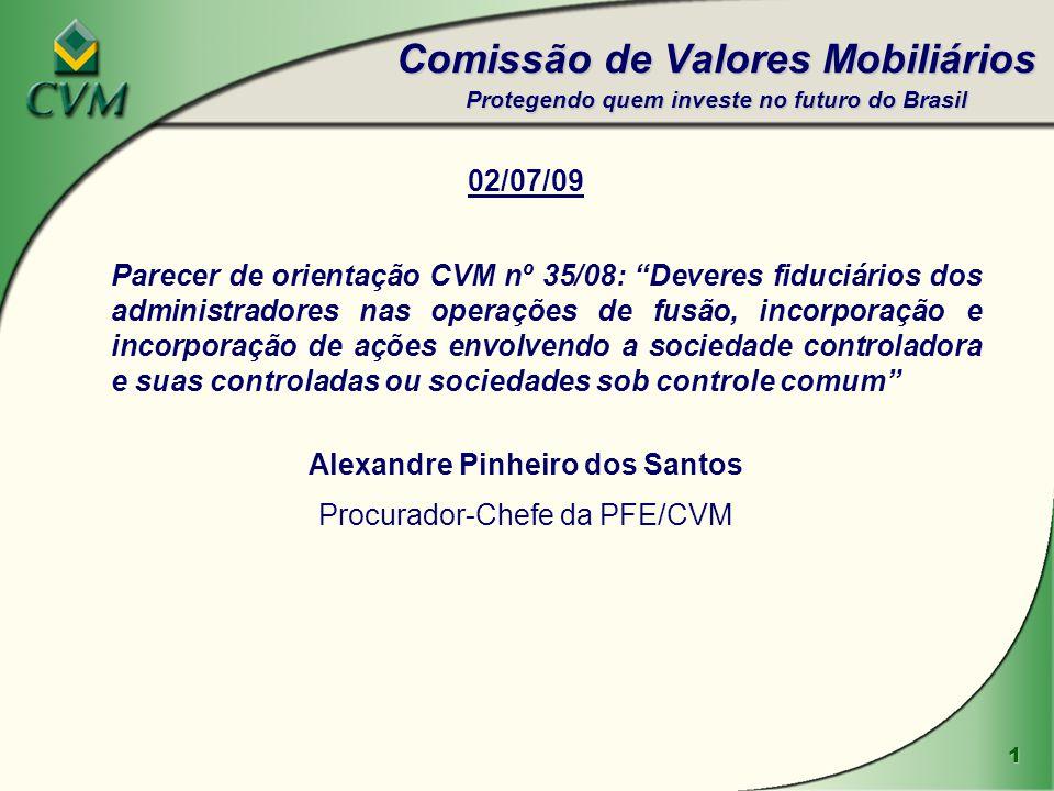 1 02/07/09 Parecer de orientação CVM nº 35/08: Deveres fiduciários dos administradores nas operações de fusão, incorporação e incorporação de ações en