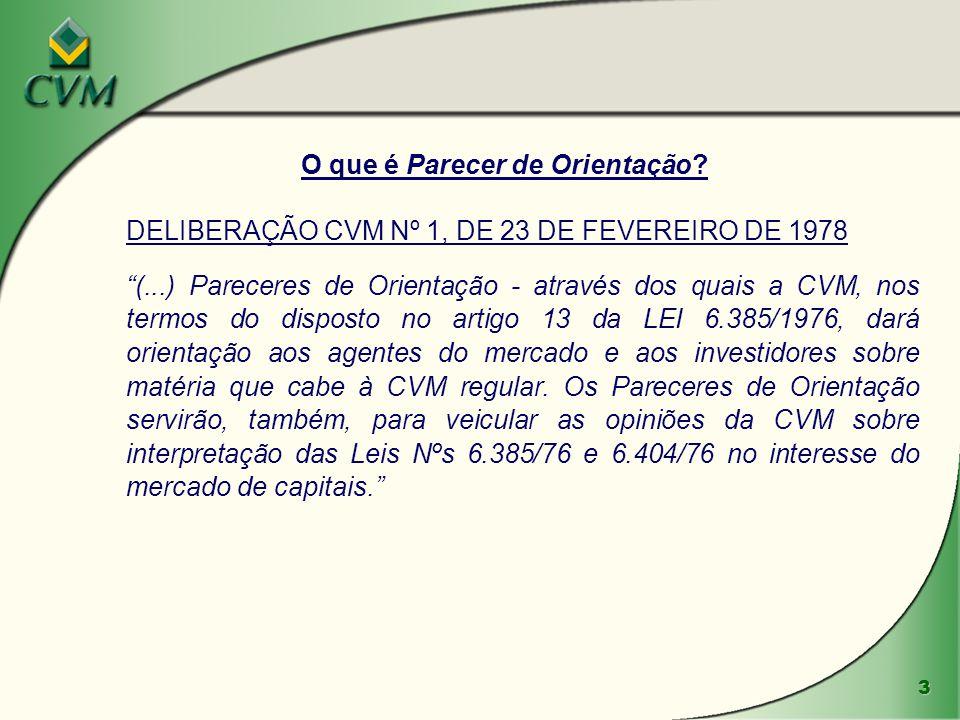14 Quais são o entendimento e as recomendações específicas da CVM constantes do Parecer de Orientação nº 35/08.