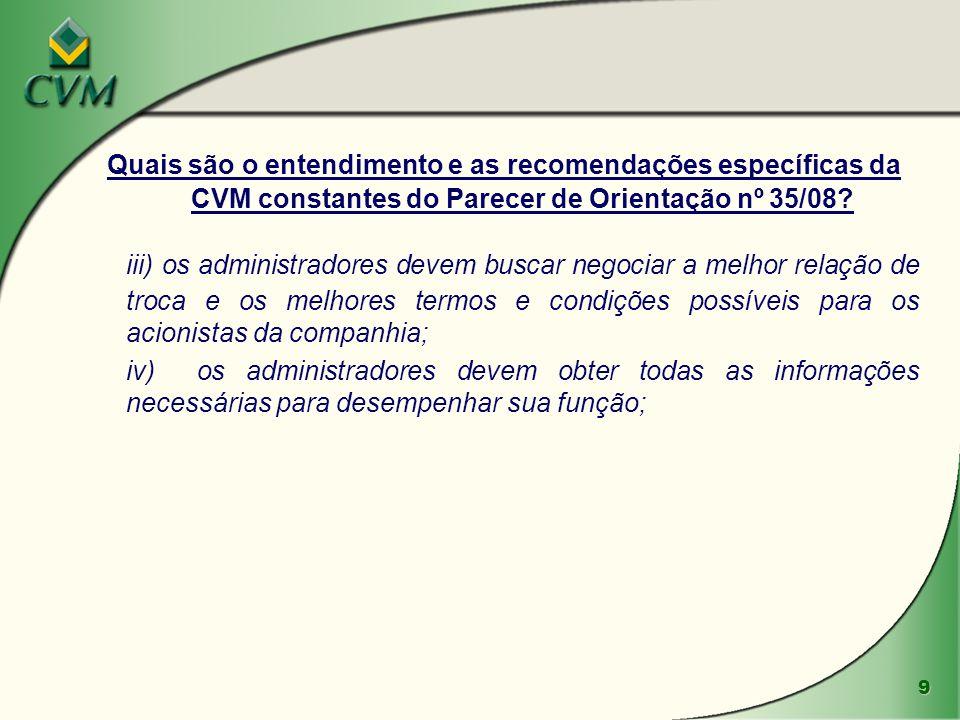 9 Quais são o entendimento e as recomendações específicas da CVM constantes do Parecer de Orientação nº 35/08.