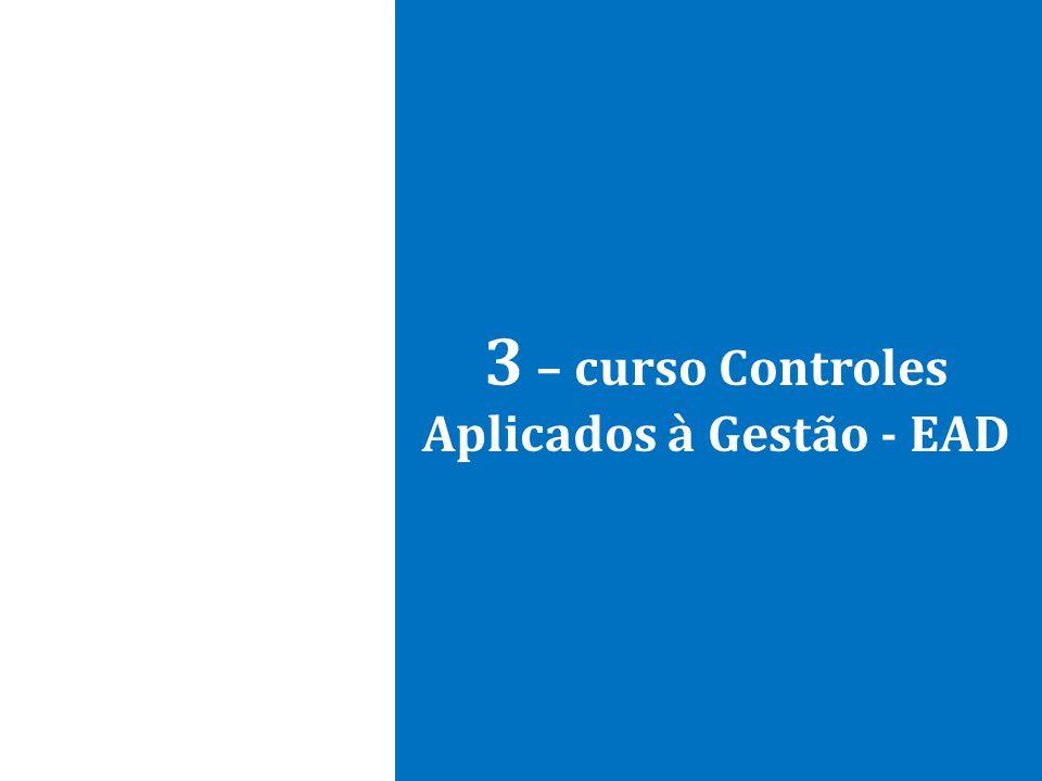 3 – curso Controles Aplicados à Gestão - EAD
