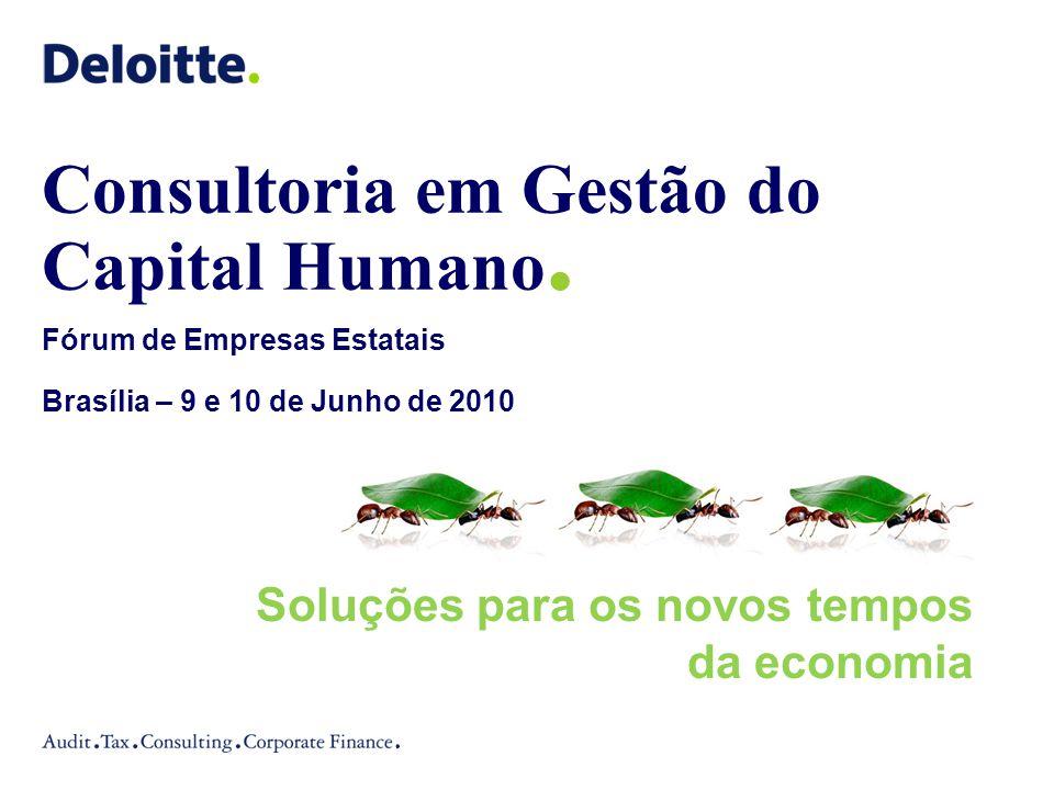 Consultoria em Gestão do Capital Humano. Fórum de Empresas Estatais Brasília – 9 e 10 de Junho de 2010 Soluções para os novos tempos da economia