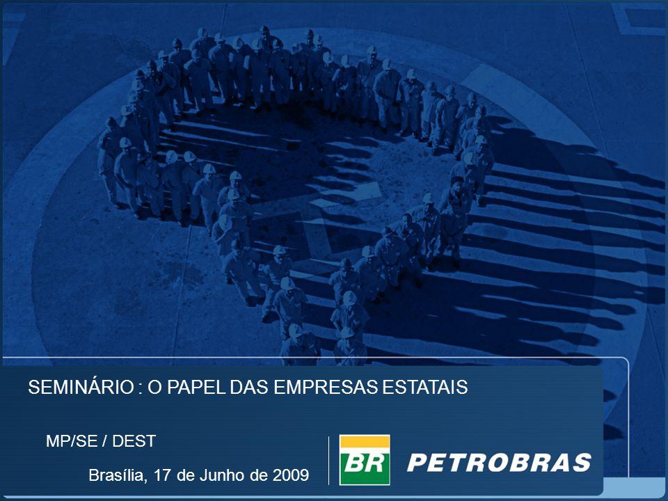 MP/SE / DEST SEMINÁRIO : O PAPEL DAS EMPRESAS ESTATAIS Brasília, 17 de Junho de 2009