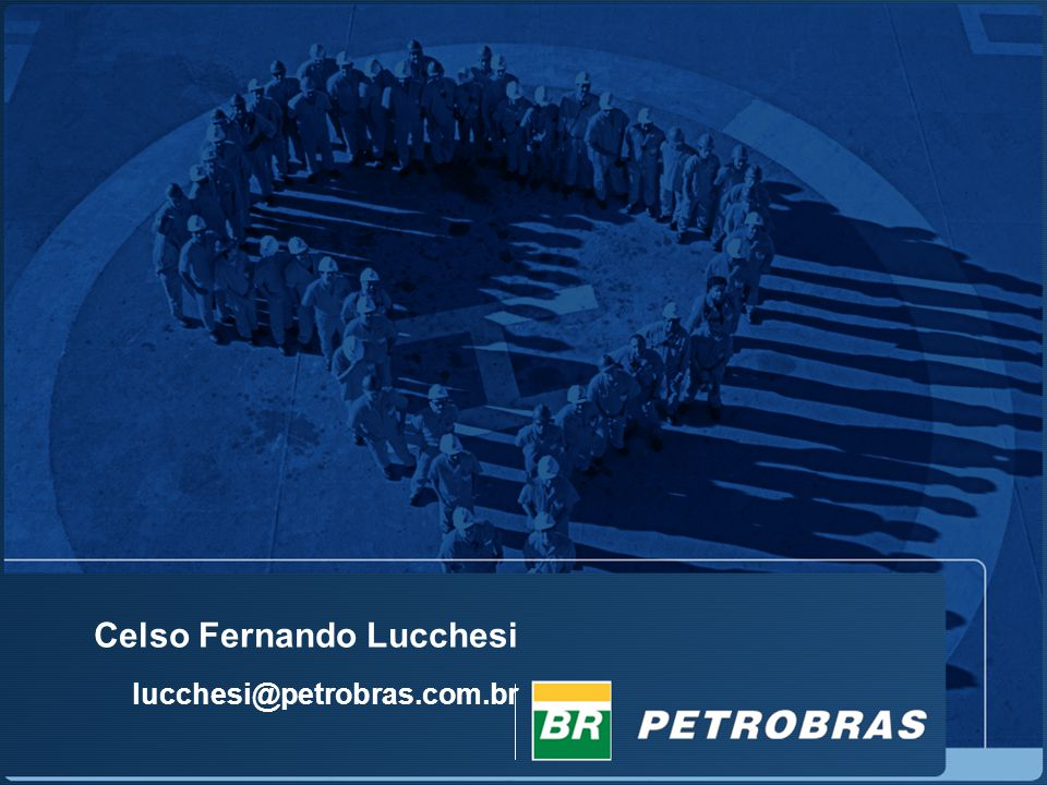 Celso Fernando Lucchesi lucchesi@petrobras.com.br