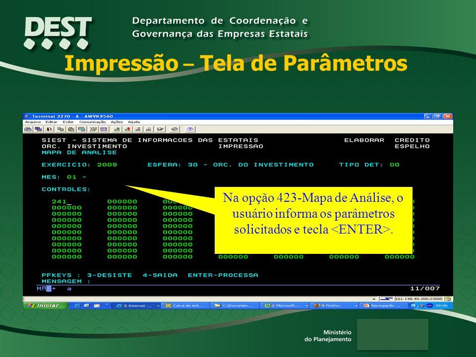 Impressão – Tela de Parâmetros Na opção 423-Mapa de Análise, o usuário informa os parâmetros solicitados e tecla.