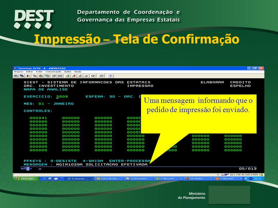 Impressão – Tela de Confirma ç ão Uma mensagem informando que o pedido de impressão foi enviado.