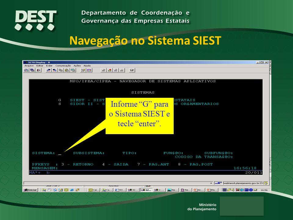 Navegação no Sistema SIEST Informe G para o Sistema SIEST e tecle enter.